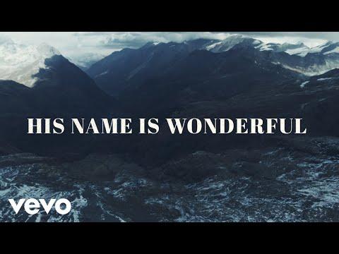 Chris Tomlin His Name Is Wonderful (Lyric Video