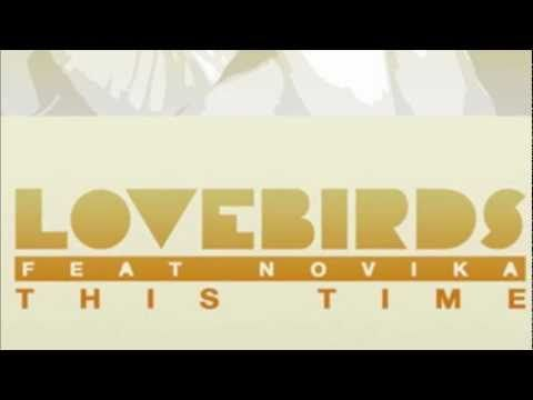 Lovebirds & Novika - This time (Gorge remix)