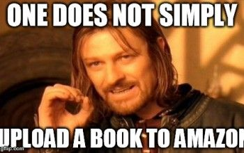 3 Simple Ways To Market Your Published Fiction Teacher Memes One Does Not Simply Social Work Humor