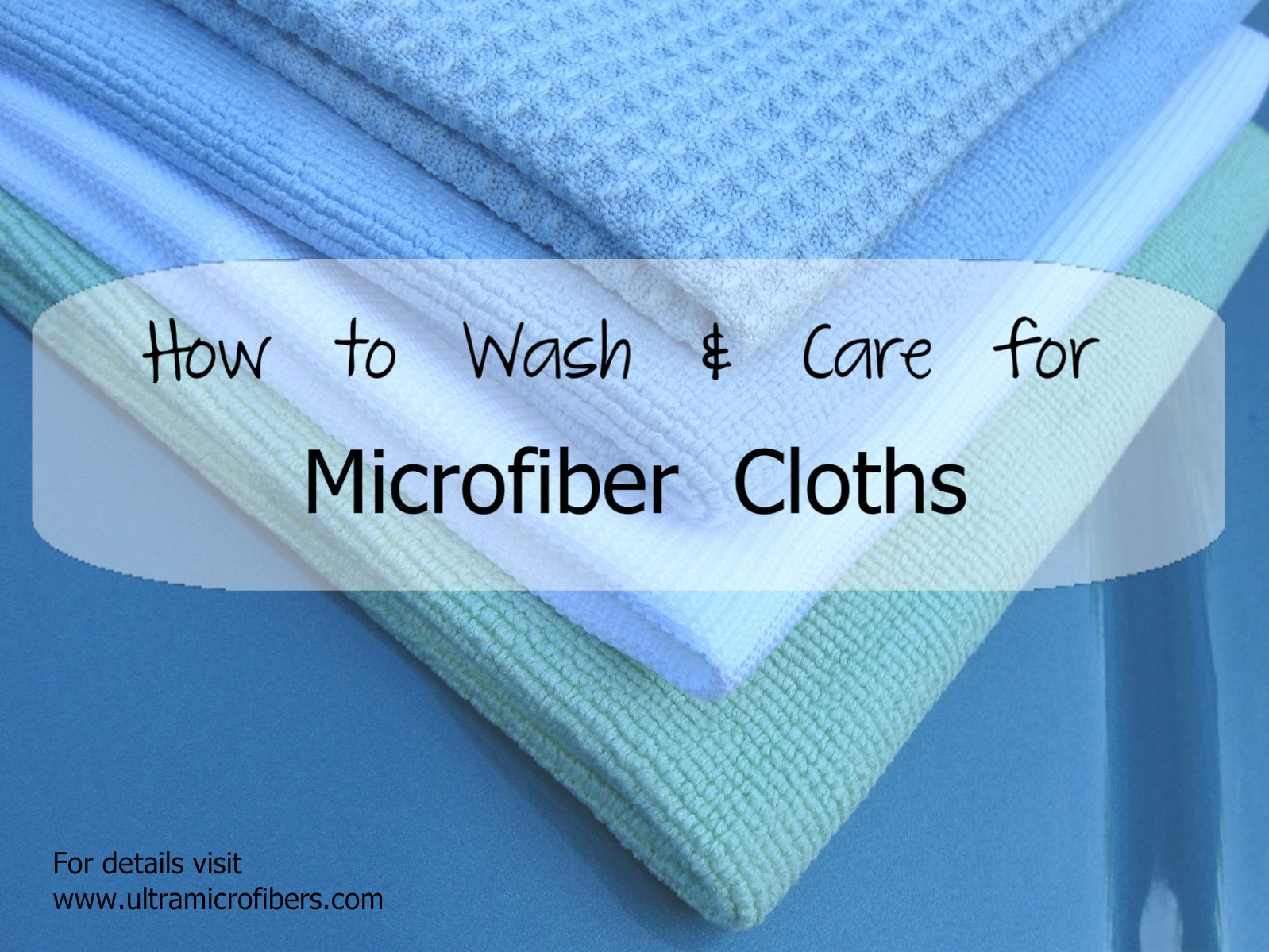 Ultra Microfibers Has Tips On How To Wash And Care For Microfiber Cloths Http Www Ultramicrofib Cleaning Clothes Microfiber Cleaning Cloths Clean Microfiber