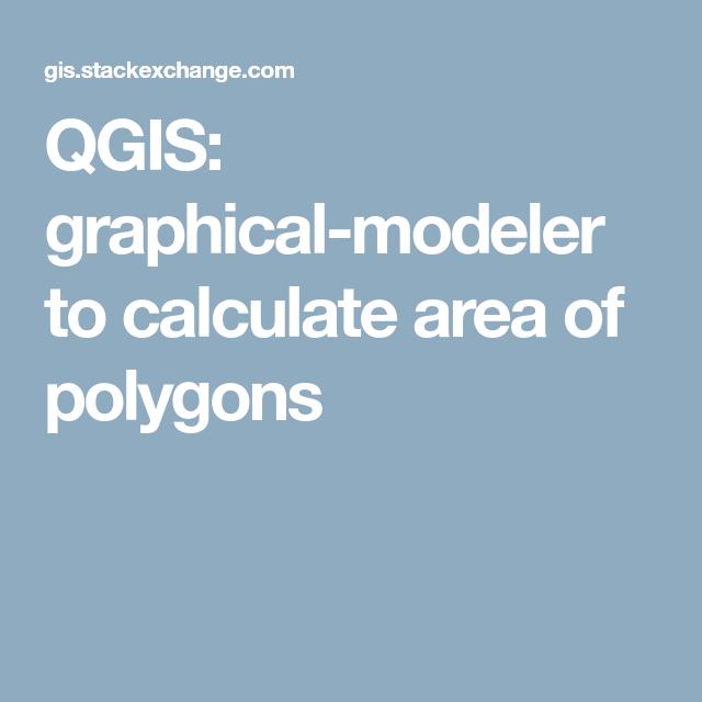 QGIS: graphical-modeler to calculate area of polygons | Python&GIS