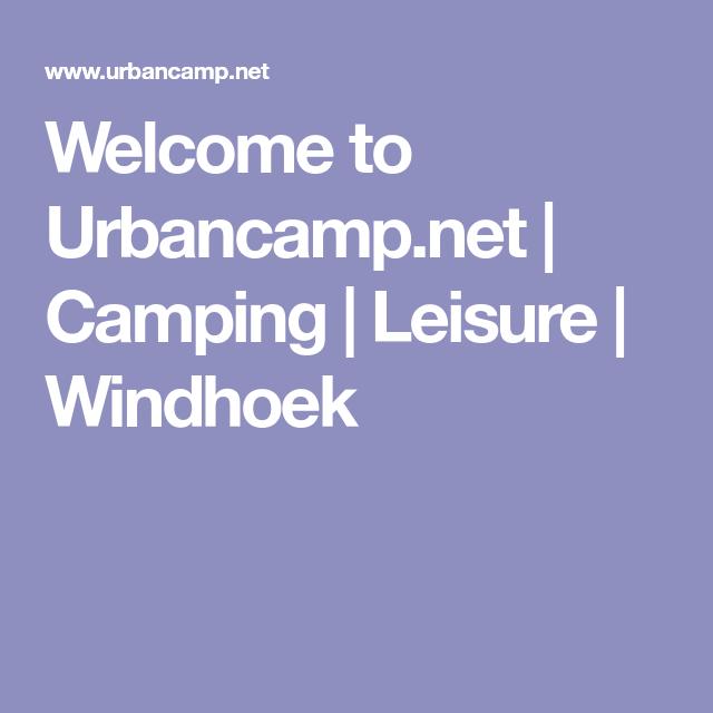 Welcome to Urbancamp.net   Camping   Leisure   Windhoek