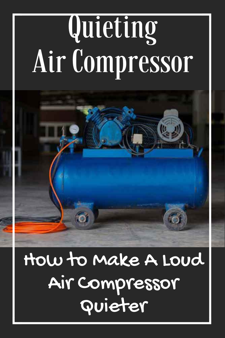 Quieting Air Compressor Soundproofing A Air Compressor How To Make A Loud Air Compressor Quieter Quiet Air Compressor Air Compressor Air Compressor Tools