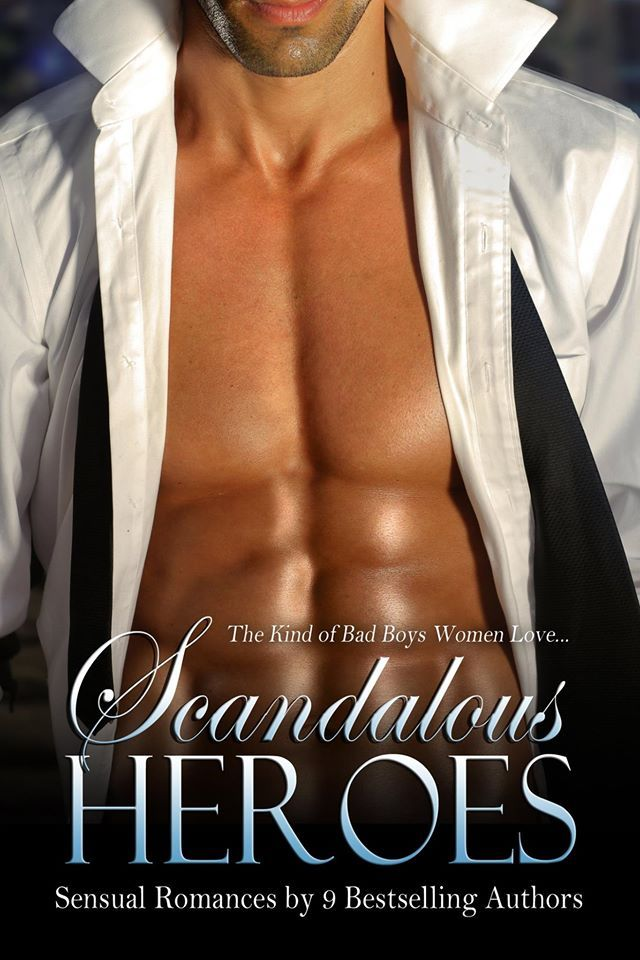 Scadalous Heroes Boxset featuring 9 Sensual stories from 9 Best selling authors! http://www.amazon.com/Scandalous-Heroes-Box-Set-SELLING-ebook/dp/B00LKQNFVE/ref=sr_1_1?ie=UTF8&qid=1404822953&sr=8-1&keywords=scandalous+heroes