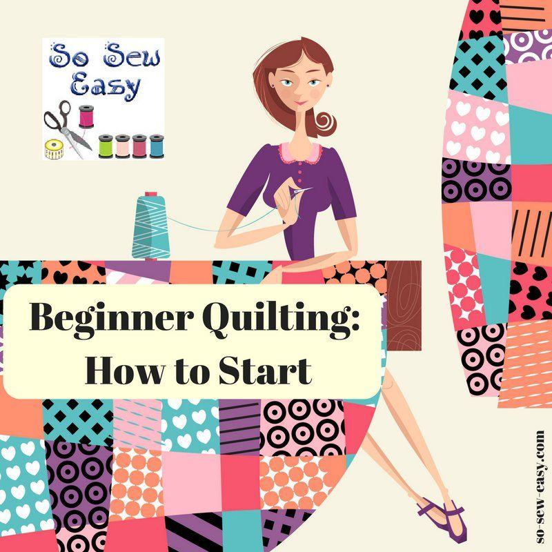 Our readers have a lot of interest in quilting and many people have asked if we could summarize the best way to start beginner quilting for newbies.