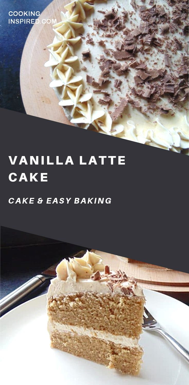 Vanilla latte cake; light fluffy vanilla and coffee cake ...