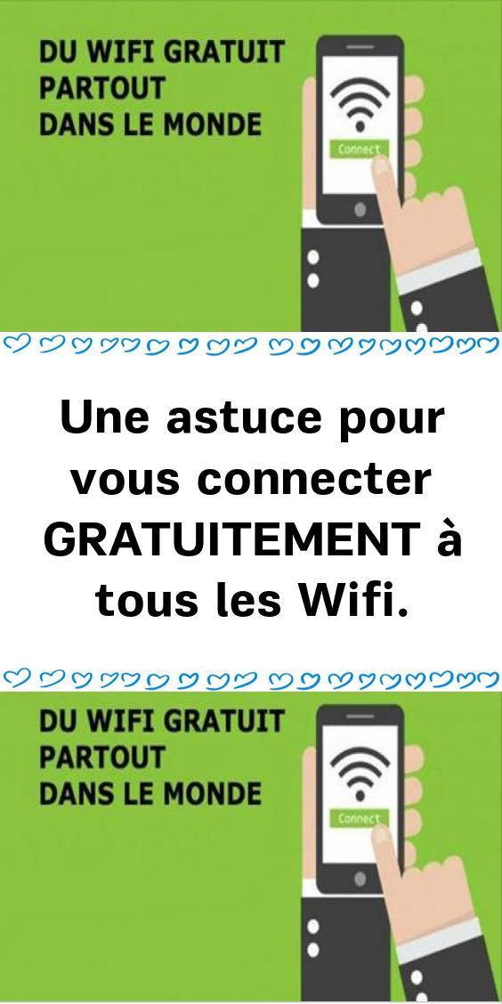 Une Astuce Pour Vous Connecter Gratuitement à Tous Les Wifi Smartphone Wifi Internet