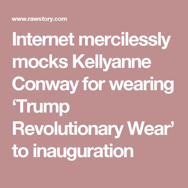 Internet mercilessly mocks Kellyanne Conway for wearing 'Trump Revolutionary Wear' to inauguration