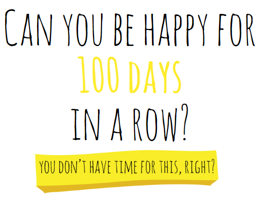 Can you be happy for 100 days in a row ? #blog #blogboost
