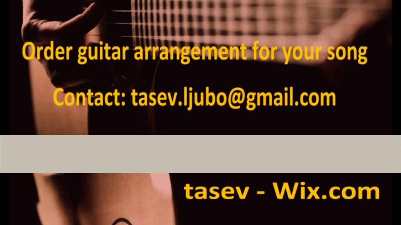 My Guitar Composed And Performed By Ljubomir Tasev For You
