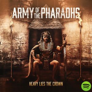 Heavy Lies the Crown, an album by Army Of The Pharaohs on Spotify