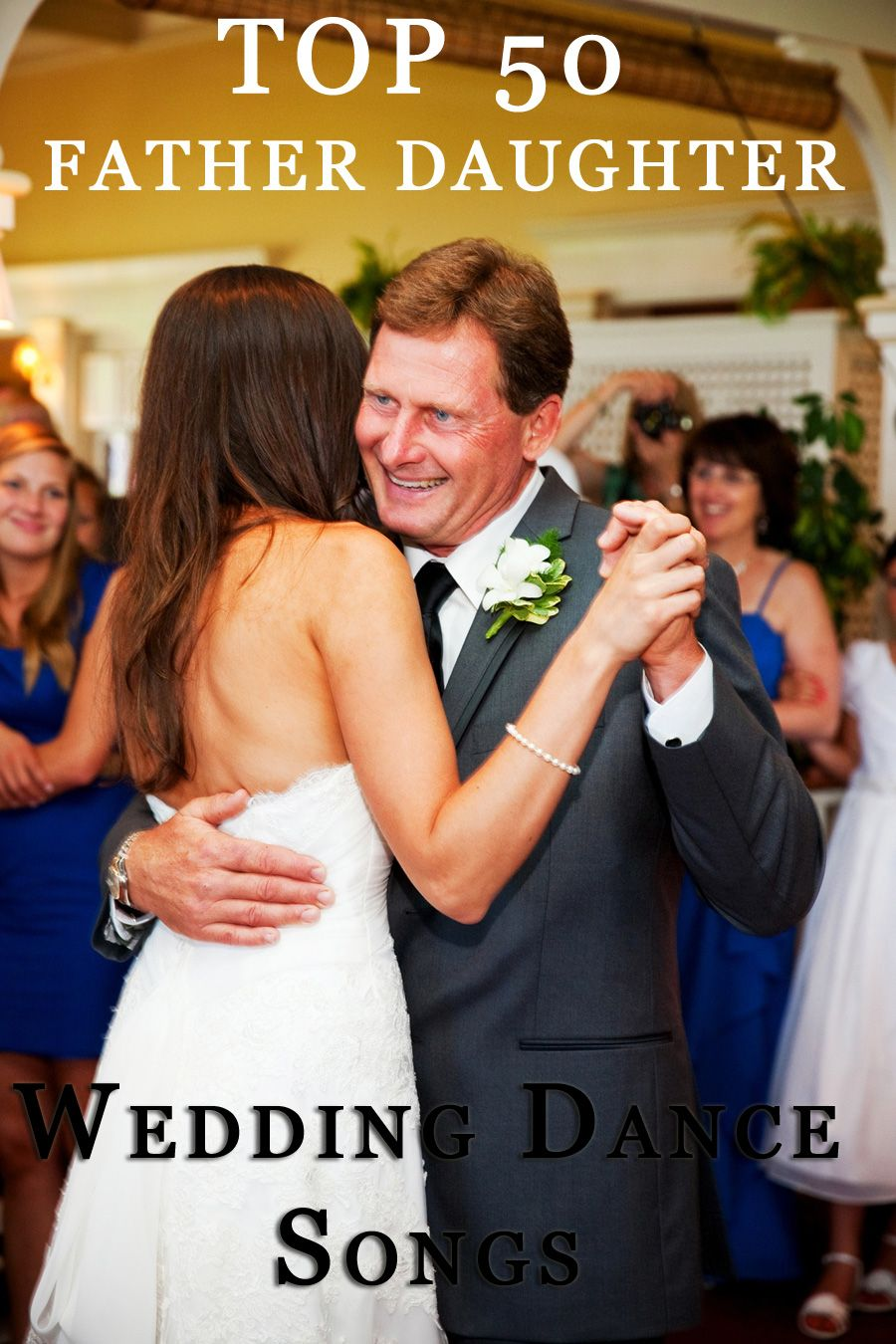 Top 50 Father Daughter Wedding Dance Songs, some great ideas here ...