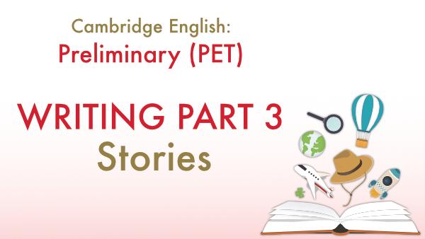 Cómo Escribir Una Historia Para El Writing Del B1 Preliminary Pet Kse Academy Cómo Escribir Escribir Historia