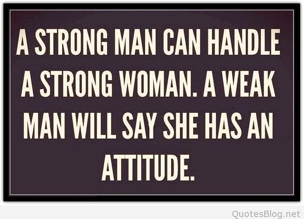 Strong Man Quotes Simple A Strong Man Can Handle A Strong Woman  Truth  Pinterest
