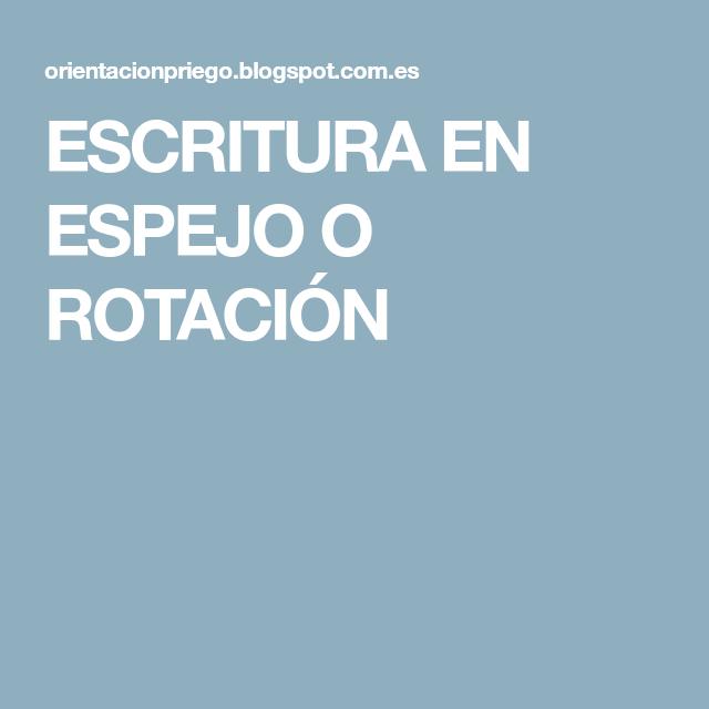 ESCRITURA EN ESPEJO O ROTACIÓN