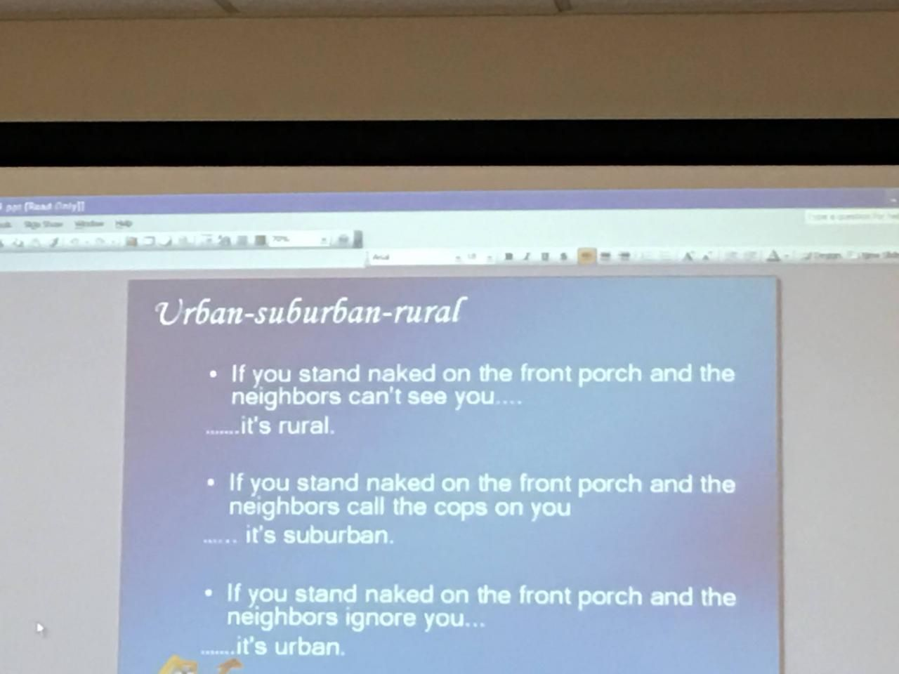 A friend on Facebook shared this slide from her class. The difference between urban suburban and rural.