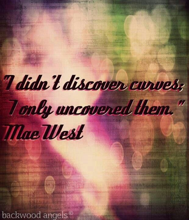 Gotta love Mae West. A woman ahead of her time!