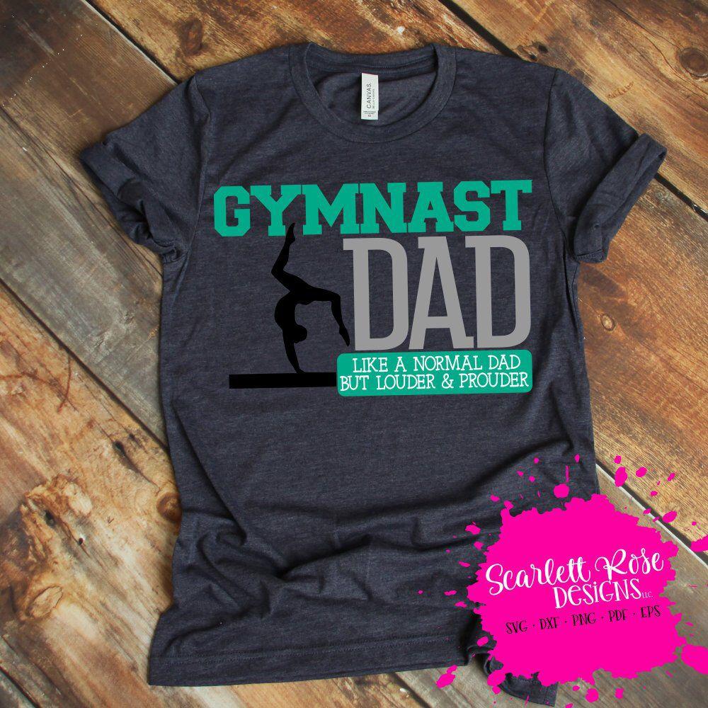 508e4600c Gymnastics SVG, Gymnast dad svg, Sports svg, Gymnast dad life, Loud and  Proud svg, Gymnastics mom svg, shirt svg, Gymnast Vector, cut file