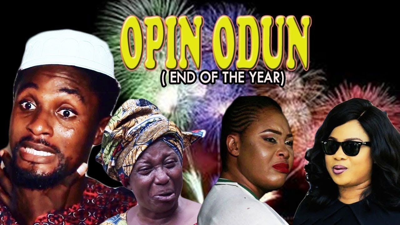 Opin Odun End of the Year - Yoruba Movies 2018 New ...
