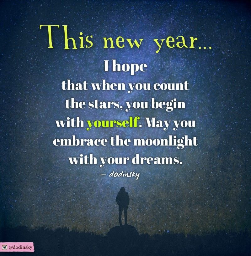 This New Year I Hope When You Count The Stars You Count Yourself
