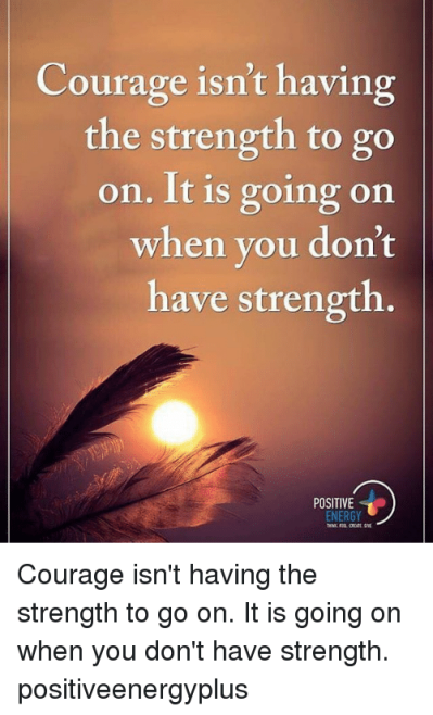 Meme Courage Hope Yahoo Search Results Courage Positive Energy Memes
