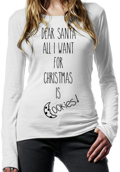 Women Long Sleeve Shirt / Christmas Sweater - Dear Santa All I Want for Christmas is Cookies Women by GiveMe5ive
