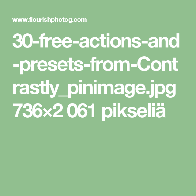 30-free-actions-and-presets-from-Contrastly_pinimage.jpg 736×2 061 pikseliä