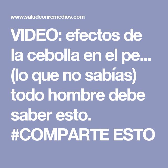 VIDEO: efectos de la cebolla en el pe... (lo que no sabías) todo hombre debe saber esto. #COMPARTE ESTO