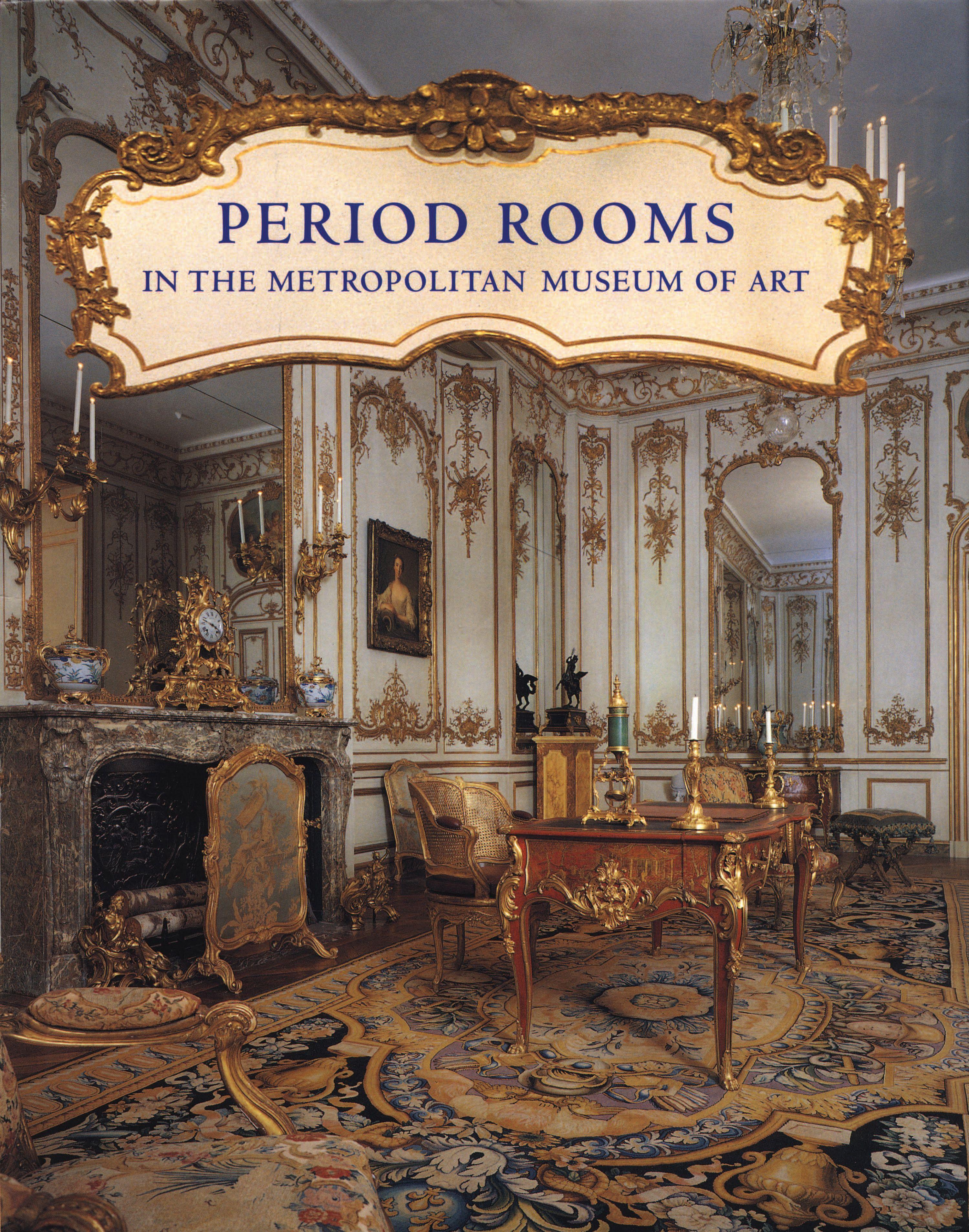 Multiple Authors 1996 Period Rooms In The Metropolitan Museum