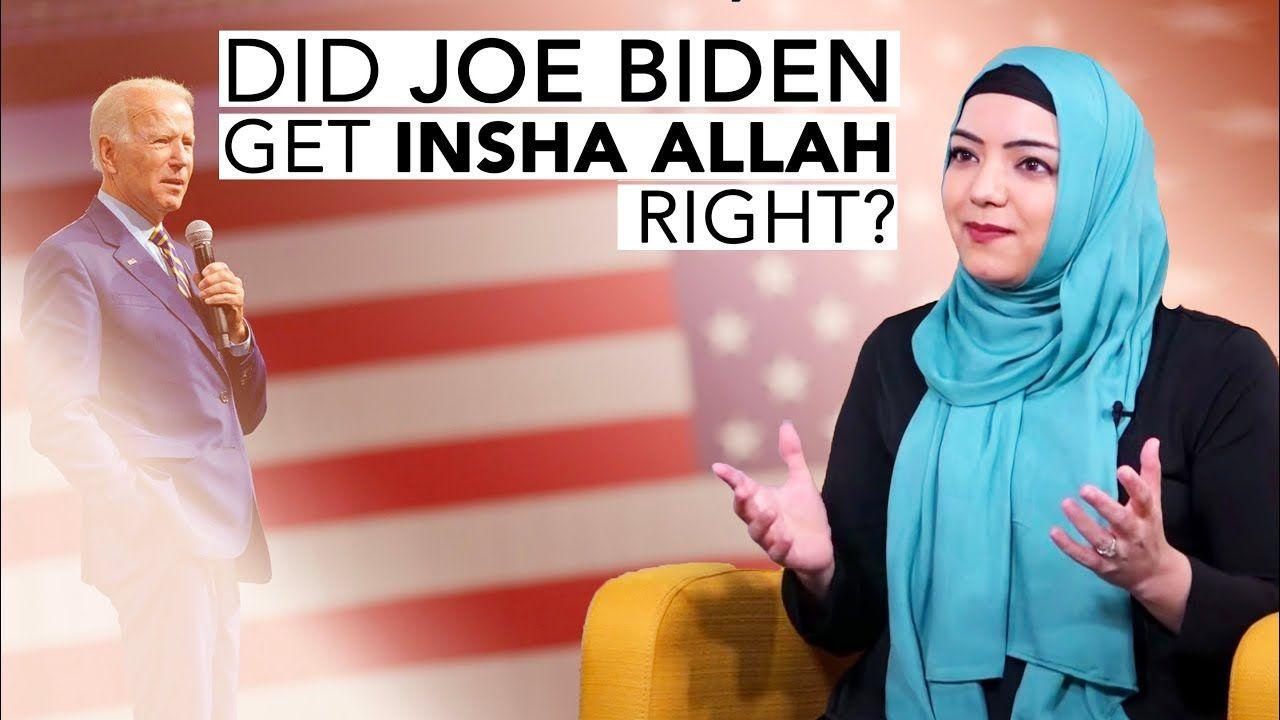 Did Joe Biden Get Insha Allah Right? | Dr. Safiyyah Ally