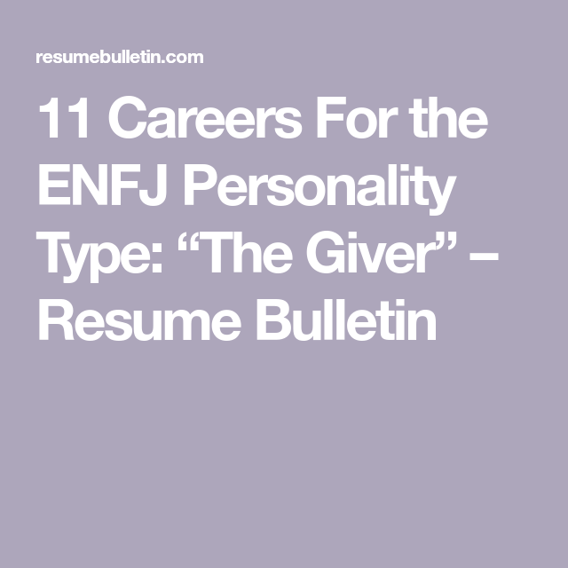 11 Careers For The Enfj Personality Type The Giver Resume Bulletin Enfj Personality Enfj Personality Types