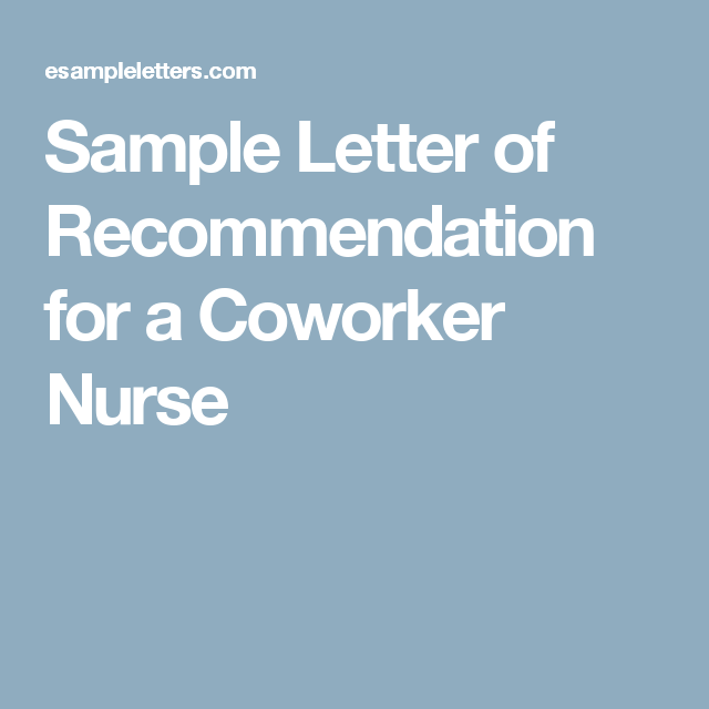 Sample Letter Of Recommendation For A Coworker Nurse  Reference