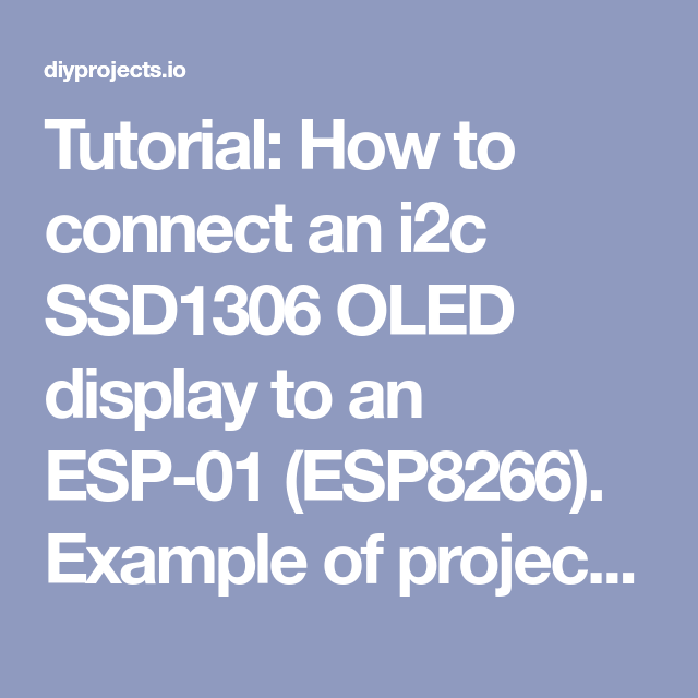Connect an I2C SSD1306 OLED display and an ESP-01 (ESP8266