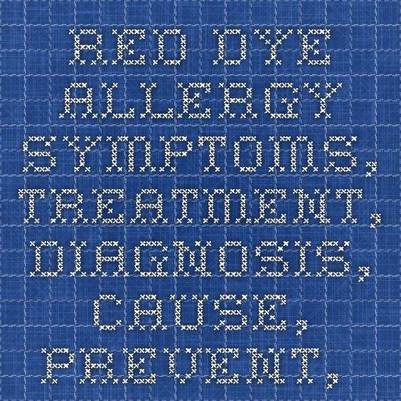 Red Dye Allergy - Symptoms, Treatment, Diagnosis, Cause, Prevent ...