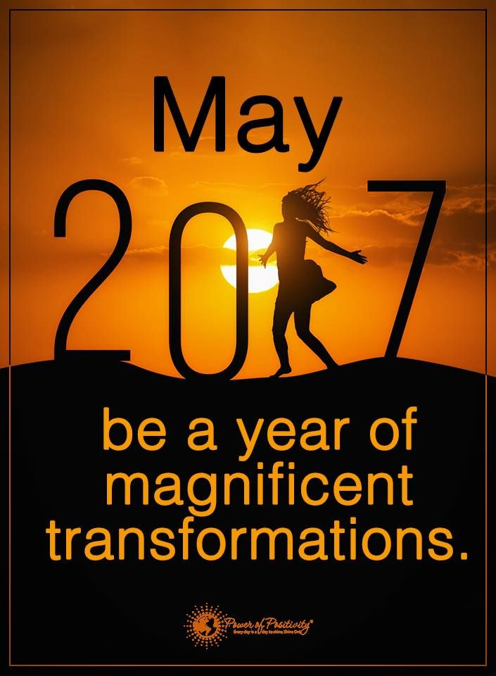 May 2017 be a year of magnificent transformations.