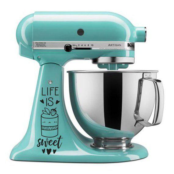 Life Is Sweet Mixer Decal Kitchenaid Mixer Decals Stand Mixer Sticker Mixer Decoration