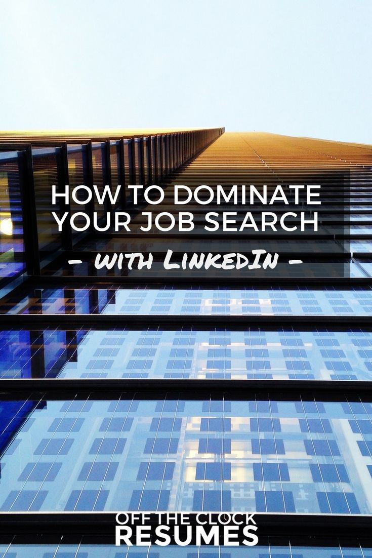 How To Dominate Your Job Search With LinkedIn Linkedin