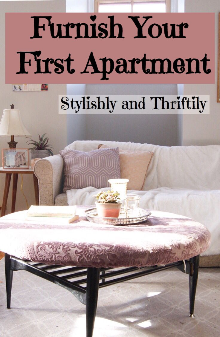 Furnish your first apartment on a budget Tips for making your first