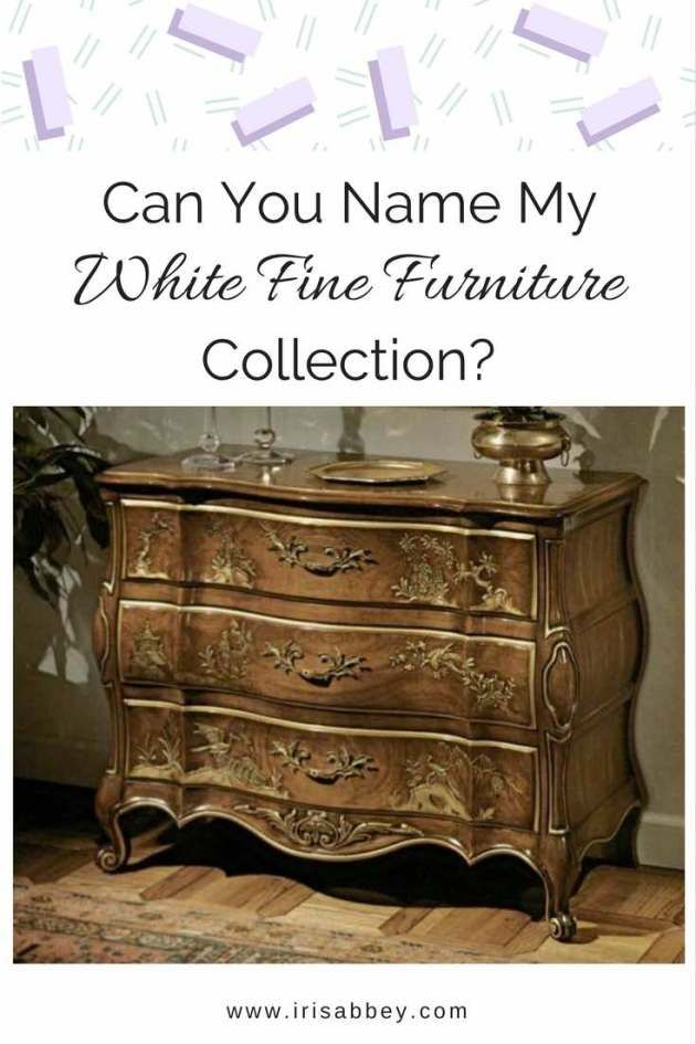 Can You Name My White Fine Furniture Collection Iris Abbey