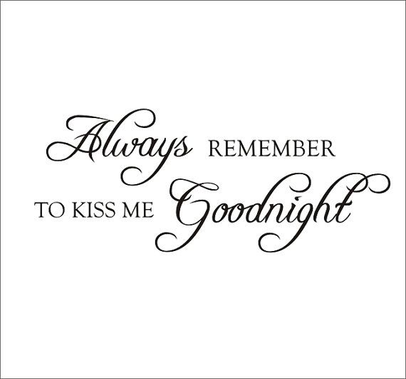 Always Remember To Kiss Me Goodnight Large Vinyl Wall Decal Saying Quote  Housewares Home Decor