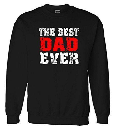 The Best Dad Ever Sweatshirt Sweater