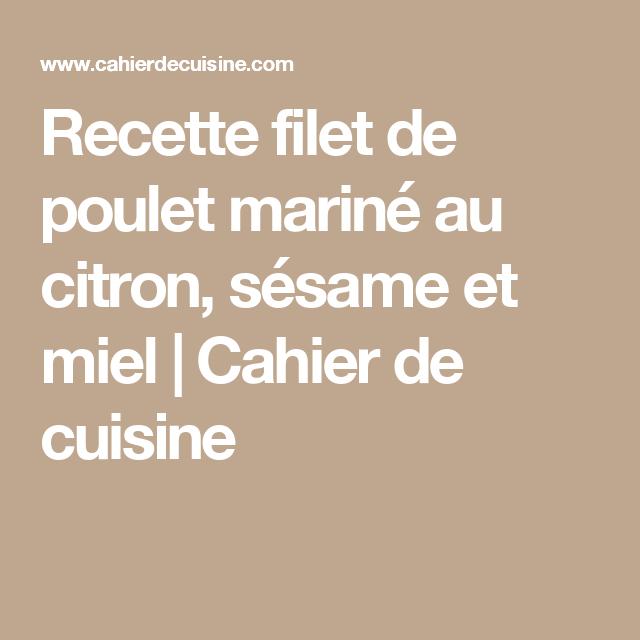Recette filet de poulet mariné au citron, sésame et miel | Cahier de cuisine