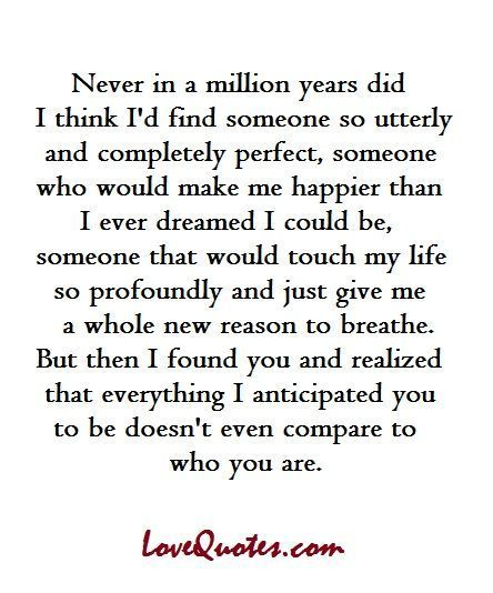 Love & Soulmate Quotes :Never in a million years did I think I'd find someone so utterly and completely …