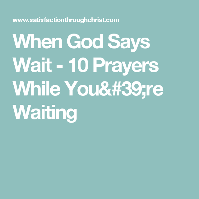 When God Says Wait - 10 Prayers While You're Waiting | hair