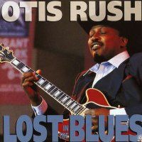 Hold That Train by Otis Rush on Lost in the Blues — Grooveshark