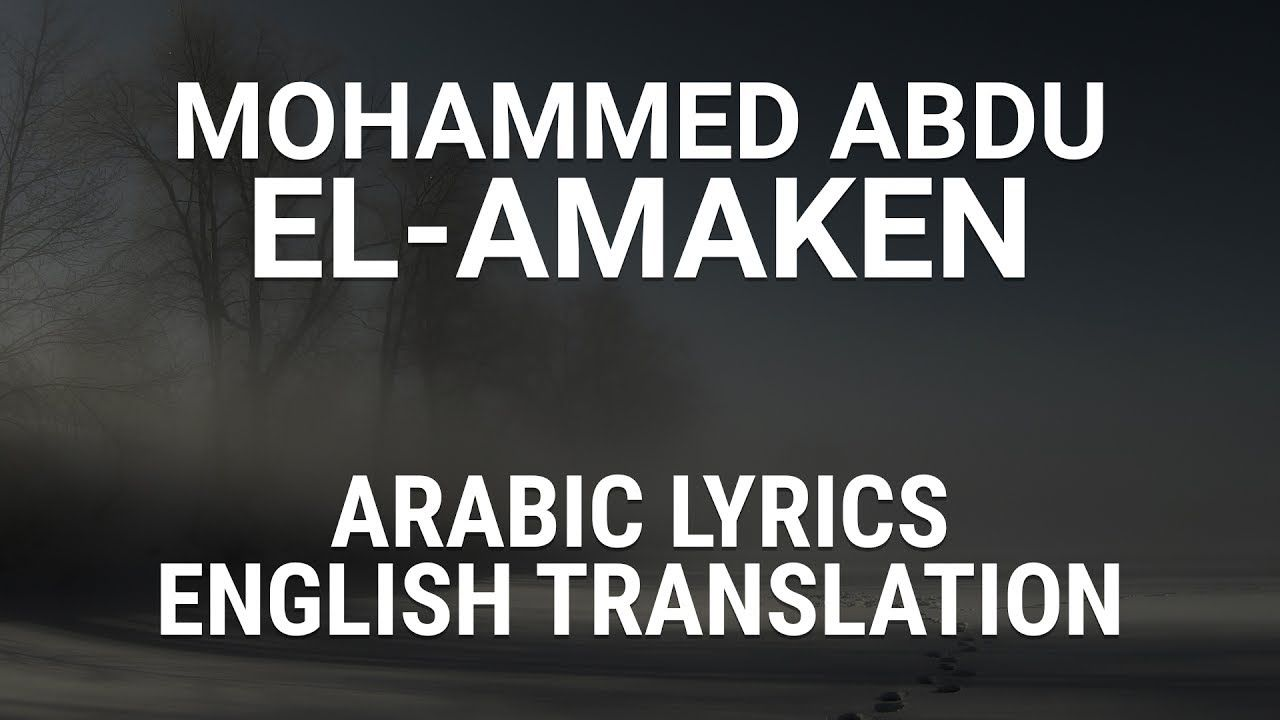 Mohammed Abdu El Amaken Saudi Arabic Lyrics Translation محمد عبده الأماكن Youtube Lyrics English Translation Calm