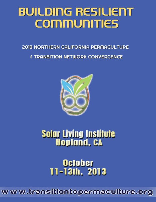 Hopland, CA Welcome to the first ever Building Resilient Communities Convergence, at the beautiful Solar Living Institute, brings together the best of the Northern California Permaculture Convergence and the … Click flyer for more >>