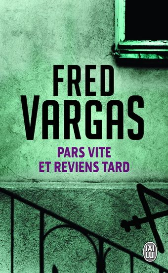 Pars Vite Et Reviens Tard Par Vargas Fred Vargas Book Club Books Book Community Board