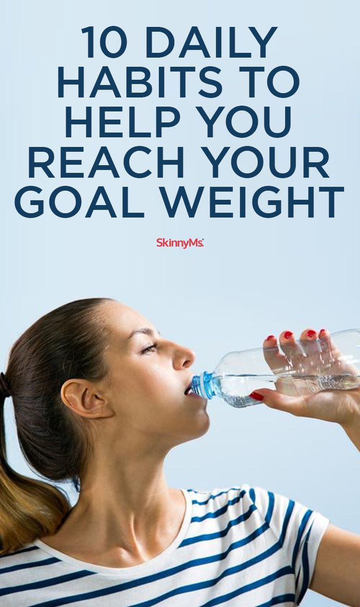10 Daily Habits to Help You Reach Your Goal Weight