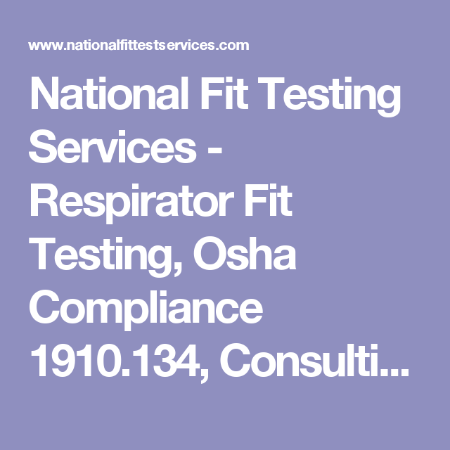National Fit Testing Services Respirator Fit Testing Osha Compliance 1910 134 Consulting Services Osha Fitness National